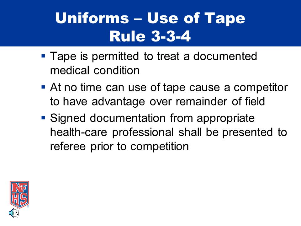 Uniforms – Use of Tape Rule 3-3-4 Situation: A swimmer from Team A cuts his/her foot needing to be treated and taped to allow for further competition in the meet.