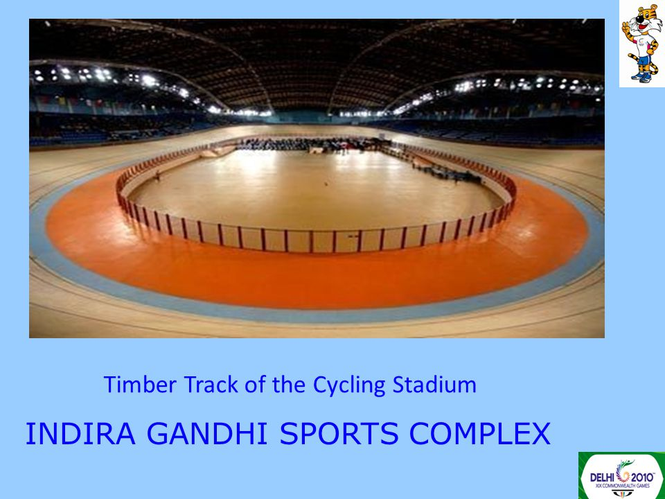 INDIRA GANDHI SPORTS COMPLEX Timber Track of the Cycling Stadium
