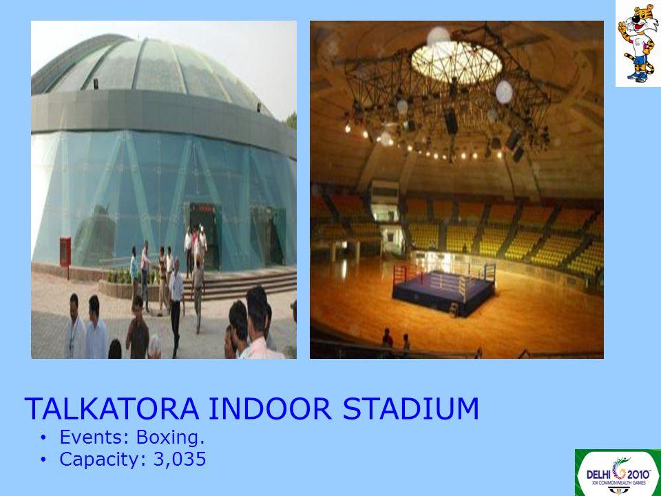 TALKATORA INDOOR STADIUM Events: Boxing. Capacity: 3,035