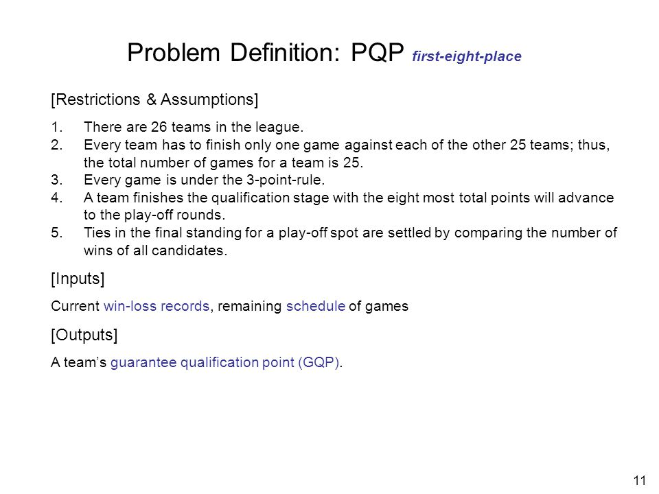 11 Problem Definition: PQP first-eight-place [Restrictions & Assumptions] 1.There are 26 teams in the league.