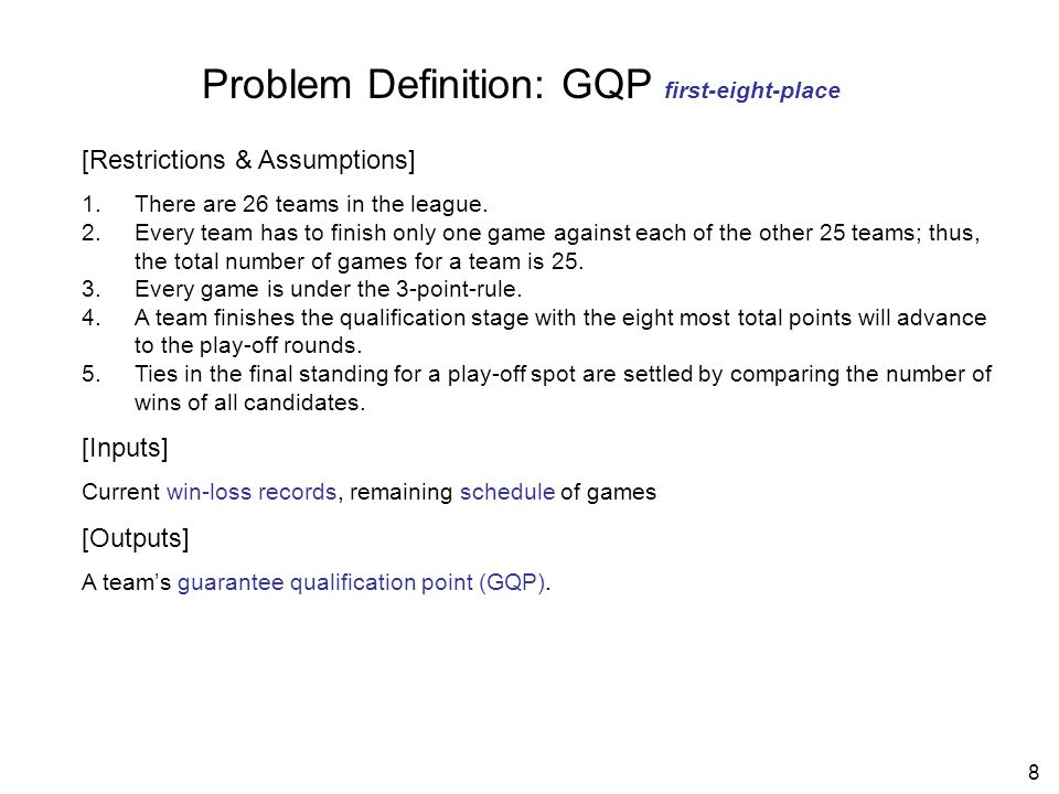 8 Problem Definition: GQP first-eight-place [Restrictions & Assumptions] 1.There are 26 teams in the league.