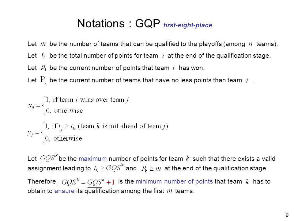 10 Mathematical Models: GQP first-eight-place (1) (2) (3) (4) Current points 3 points for winning There are at least 8 teams that are ahead of team k.