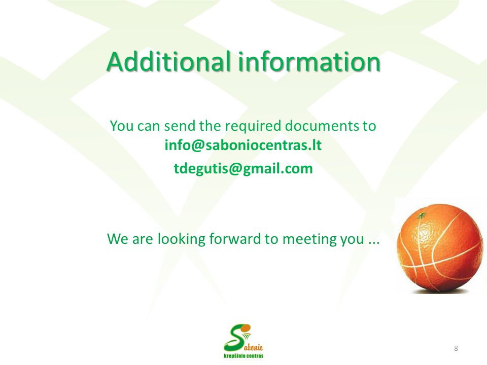 Additional information You can send the required documents to info@saboniocentras.lt tdegutis@gmail.com We are looking forward to meeting you...
