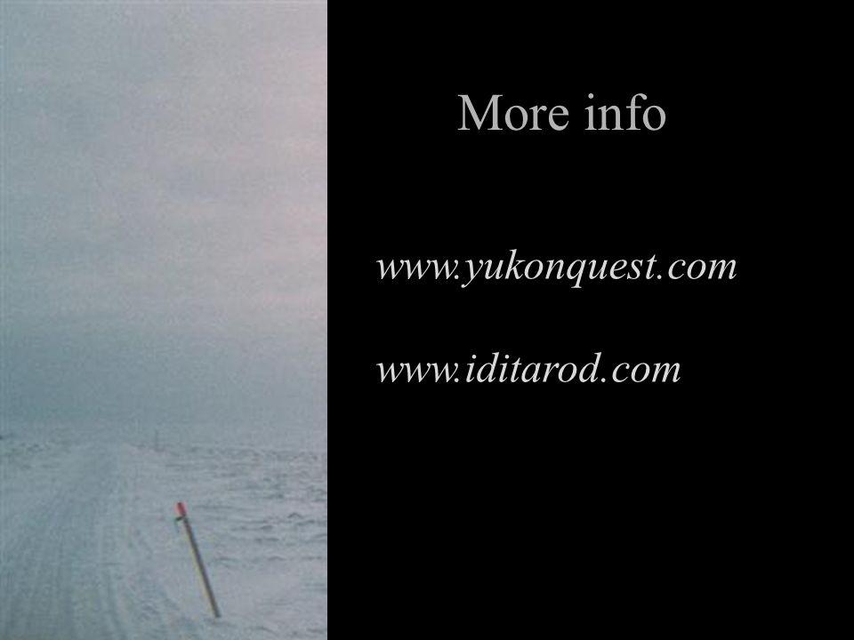 More info www.yukonquest.com www.iditarod.com