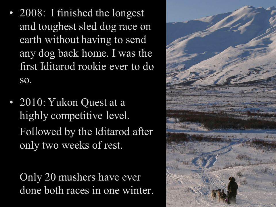 2008: I finished the longest and toughest sled dog race on earth without having to send any dog back home.