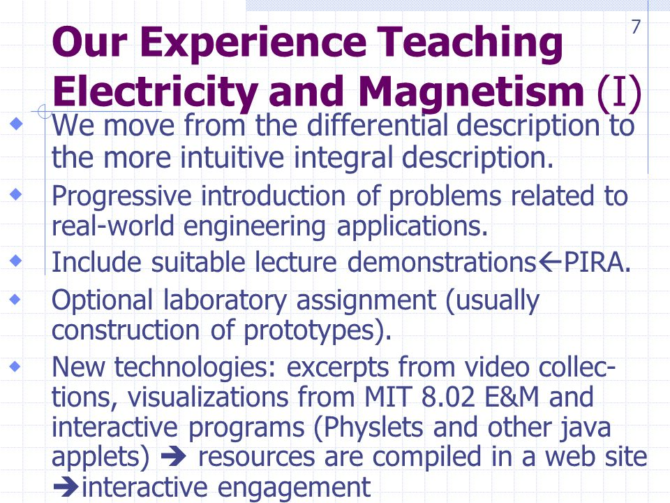 Our Experience Teaching Electricity and Magnetism (I) We move from the differential description to the more intuitive integral description.