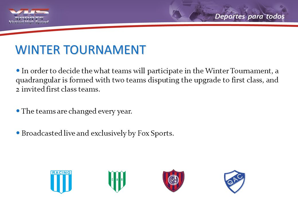 WINTER TOURNAMENT In order to decide the what teams will participate in the Winter Tournament, a quadrangular is formed with two teams disputing the u