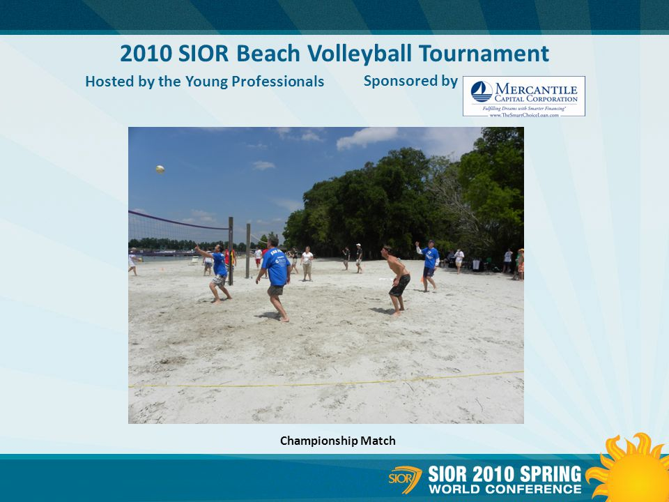 2010 SIOR Beach Volleyball Tournament Hosted by the Young Professionals Sponsored by Championship Match