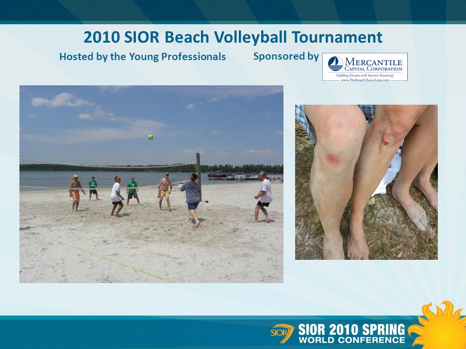 2010 SIOR Beach Volleyball Tournament Hosted by the Young Professionals Sponsored by