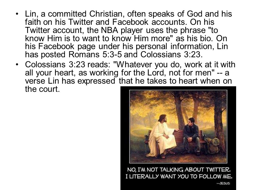 Lin, a committed Christian, often speaks of God and his faith on his Twitter and Facebook accounts.