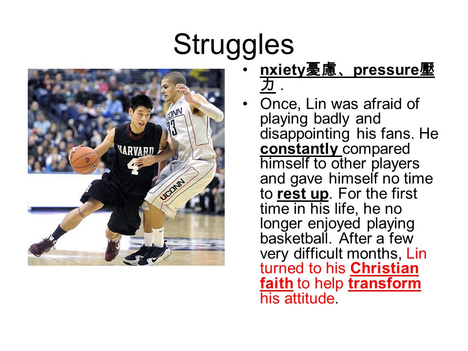 Struggles nxiety pressure. Once, Lin was afraid of playing badly and disappointing his fans.