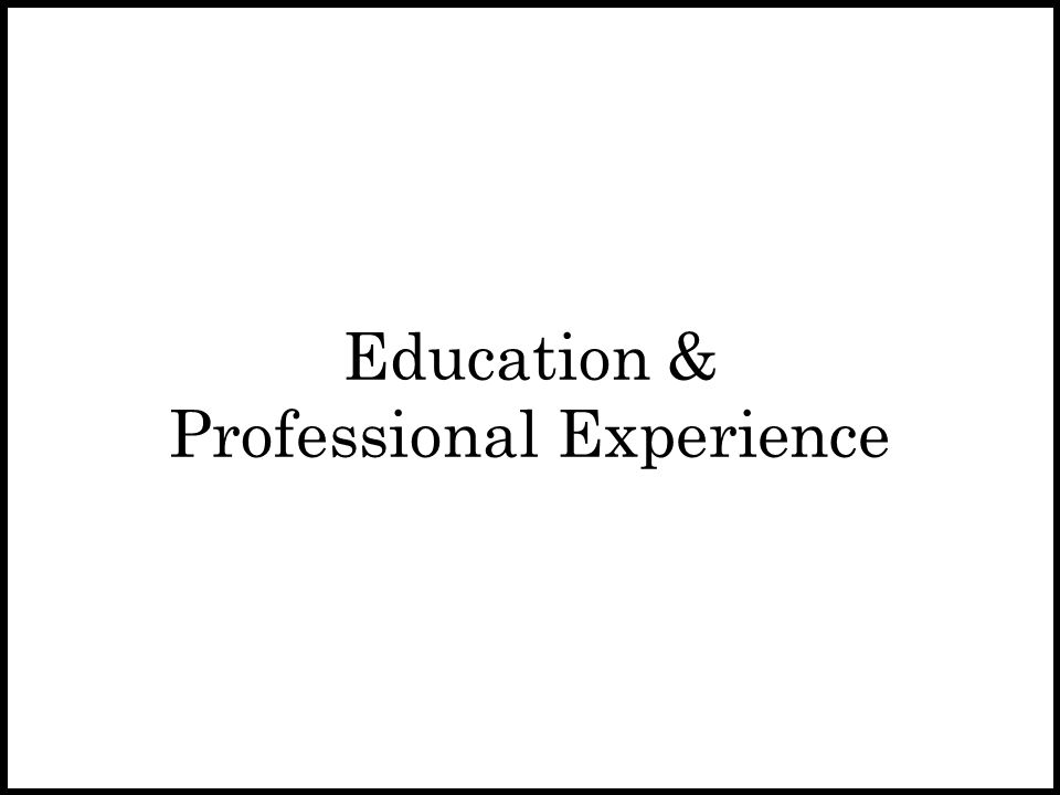 Education & Professional Experience