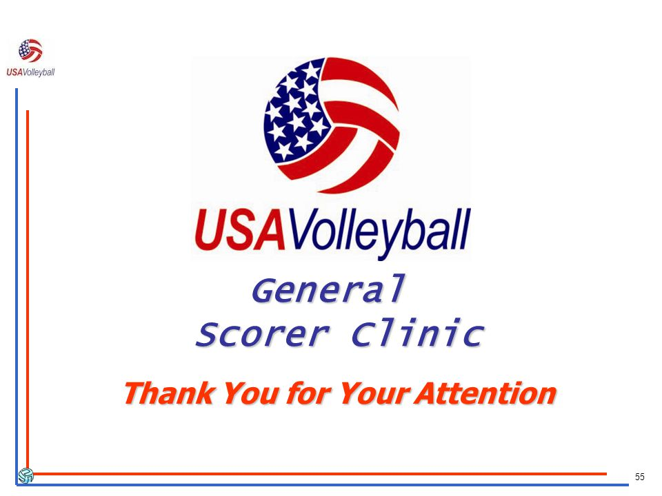 55 General Scorer Clinic Thank You for Your Attention