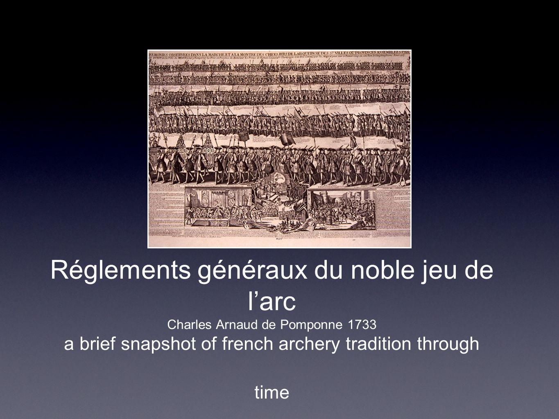 Réglements généraux du noble jeu de larc Charles Arnaud de Pomponne 1733 a brief snapshot of french archery tradition through time