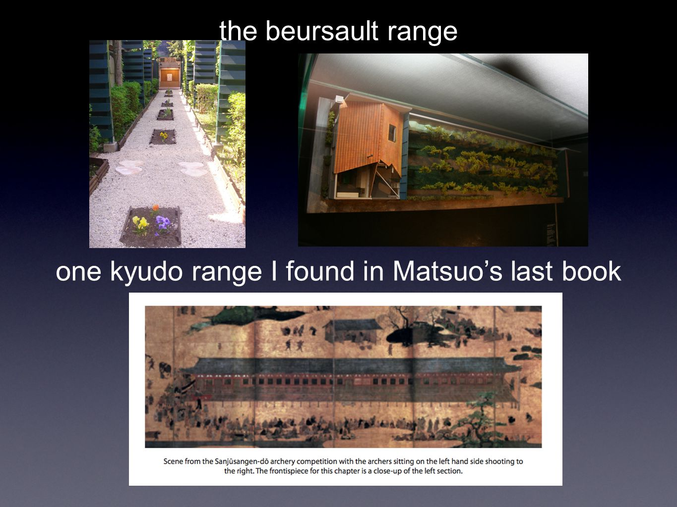 the beursault range one kyudo range I found in Matsuos last book