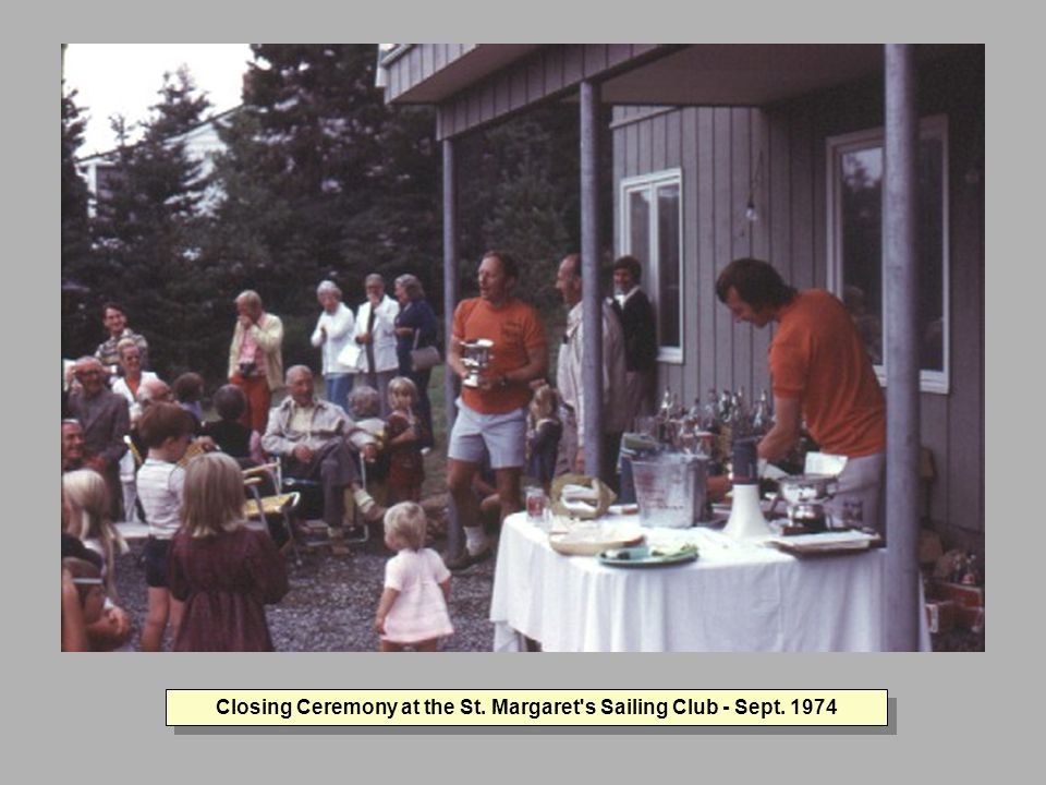 Closing Ceremony at the St. Margaret s Sailing Club - Sept. 1974