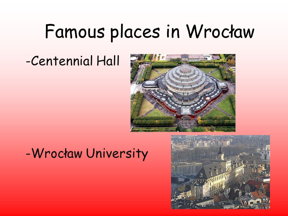 Famous places in Wrocław -Centennial Hall -Wrocław University