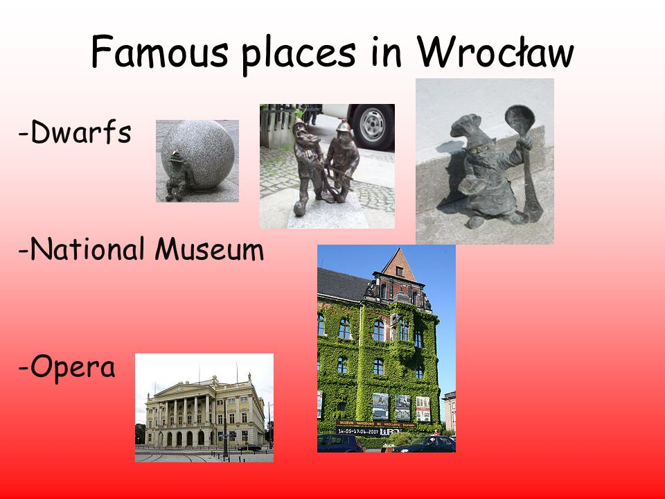Famous places in Wrocław -Dwarfs -National Museum -Opera