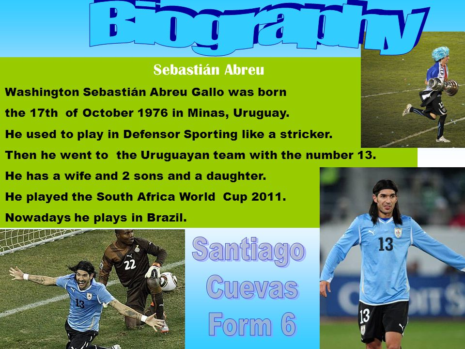 Sebastián Abreu Washington Sebastián Abreu Gallo was born the 17th of October 1976 in Minas, Uruguay.