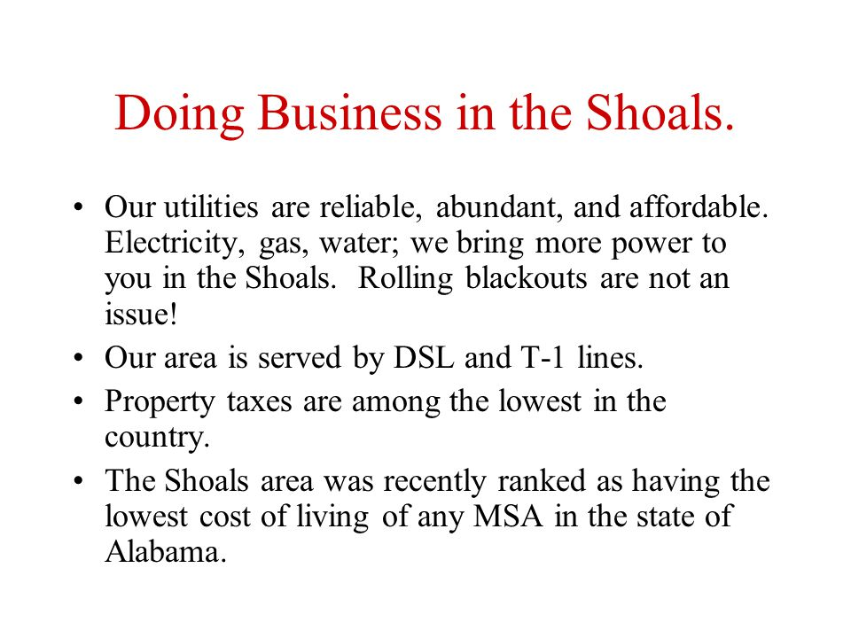 Doing Business in the Shoals. Our utilities are reliable, abundant, and affordable.