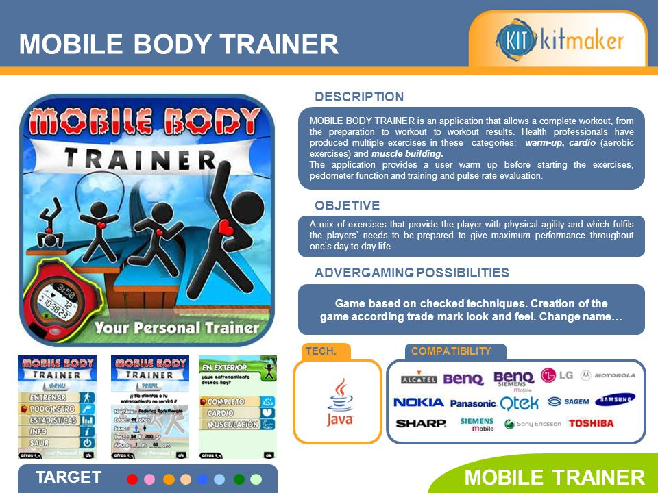 TECH.COMPATIBILITY MOBILE BODY TRAINER TARGET MOBILE TRAINER DESCRIPTION OBJETIVE Game based on checked techniques.