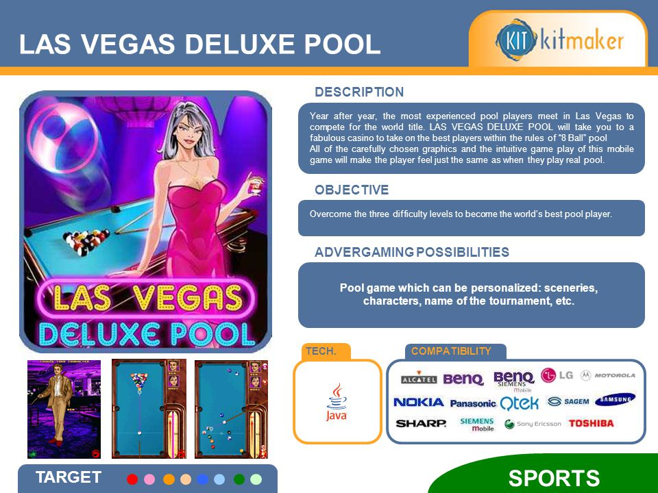 LAS VEGAS DELUXE POOL TECH.COMPATIBILITY DESCRIPTION Year after year, the most experienced pool players meet in Las Vegas to compete for the world title.