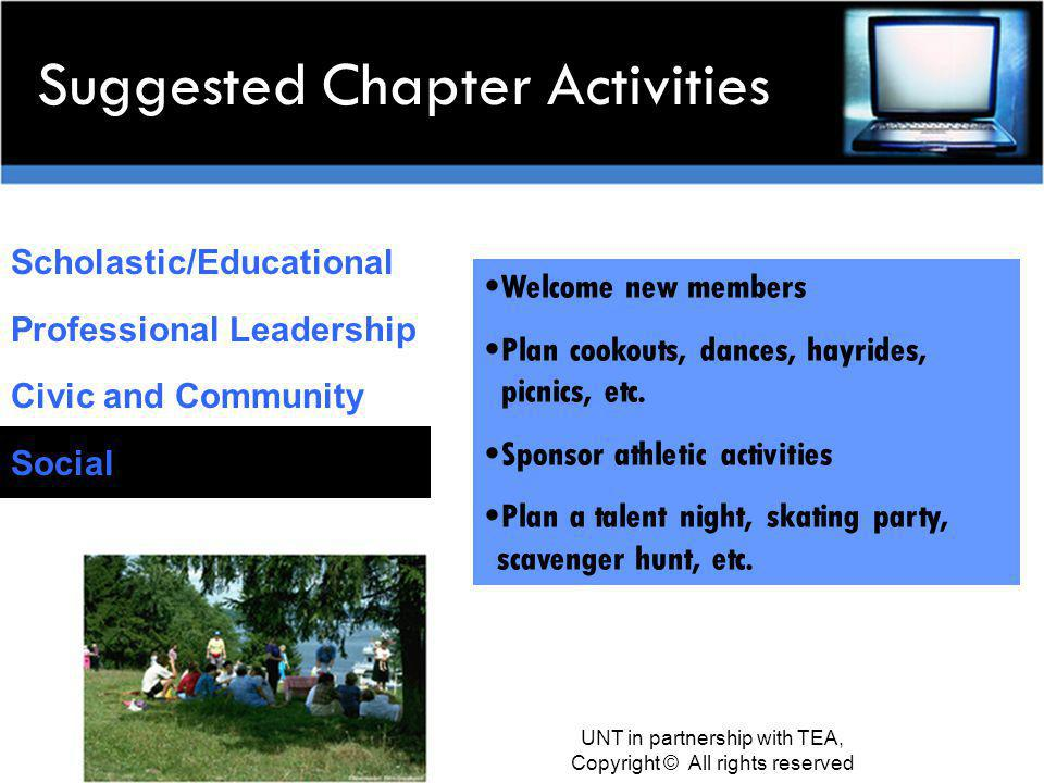 Suggested Chapter Activities Scholastic/Educational Professional Leadership Civic and Community Social Welcome new members Plan cookouts, dances, hayrides, picnics, etc.