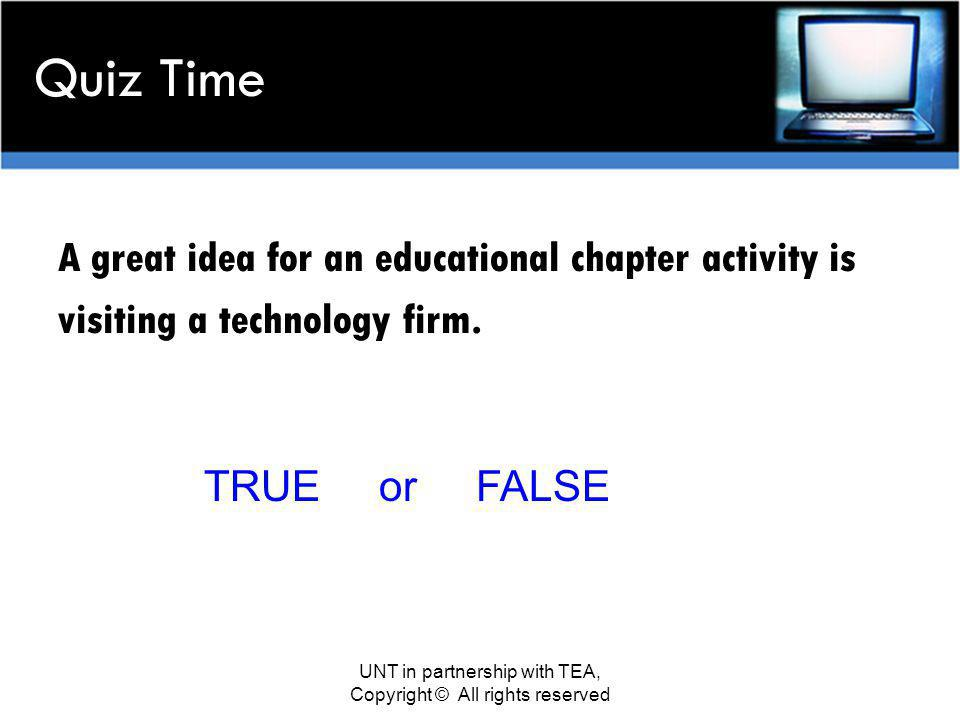 Quiz Time A great idea for an educational chapter activity is visiting a technology firm.