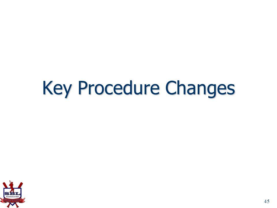 45 Key Procedure Changes