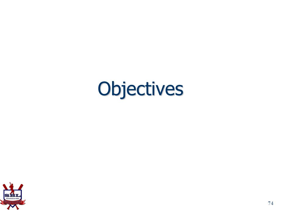 74 Objectives