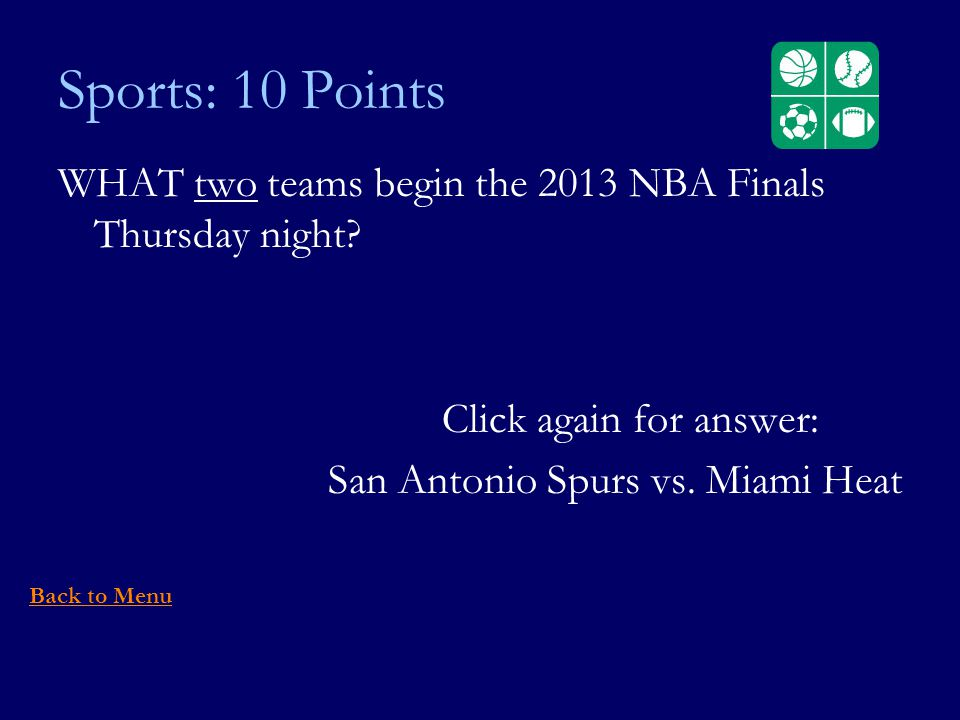 Sports: 10 Points WHAT two teams begin the 2013 NBA Finals Thursday night.