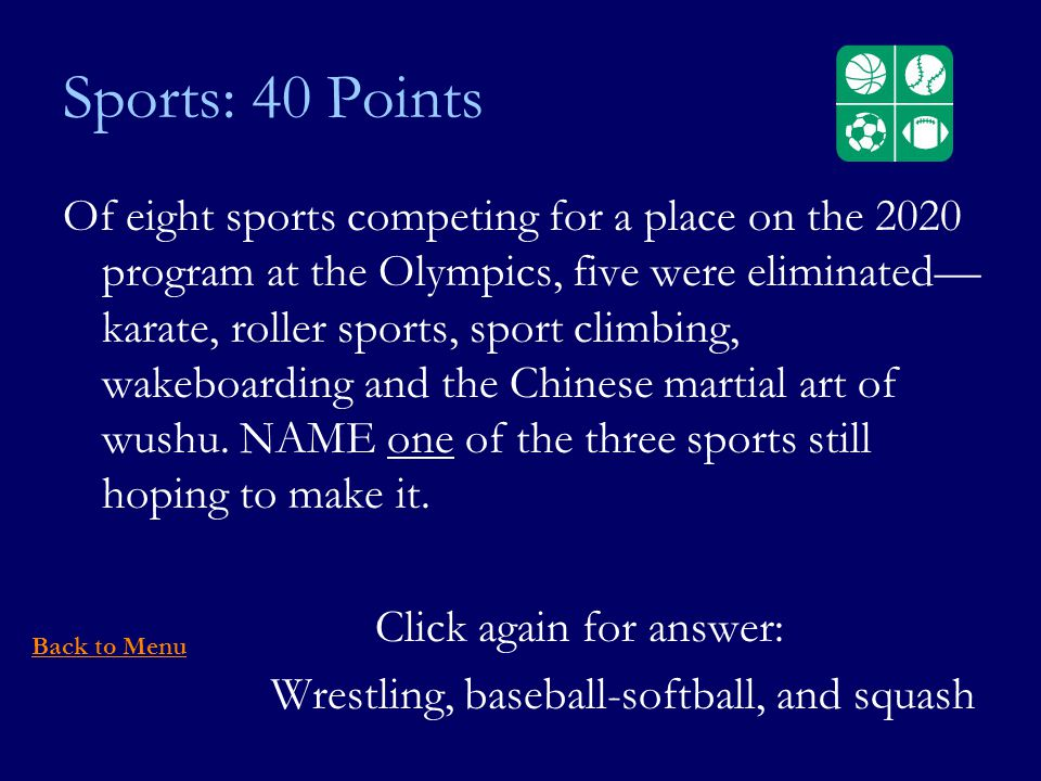 Sports: 40 Points Of eight sports competing for a place on the 2020 program at the Olympics, five were eliminated karate, roller sports, sport climbing, wakeboarding and the Chinese martial art of wushu.
