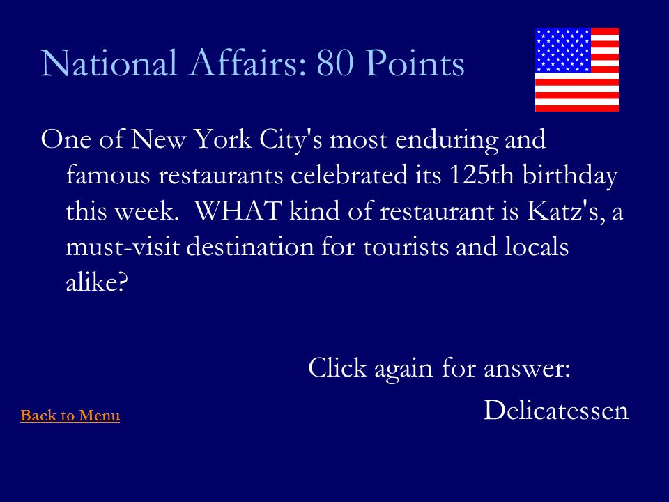 National Affairs: 80 Points One of New York City s most enduring and famous restaurants celebrated its 125th birthday this week.