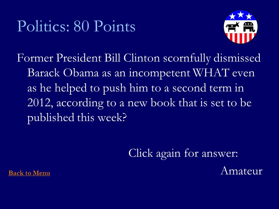 Politics: 80 Points Former President Bill Clinton scornfully dismissed Barack Obama as an incompetent WHAT even as he helped to push him to a second term in 2012, according to a new book that is set to be published this week.
