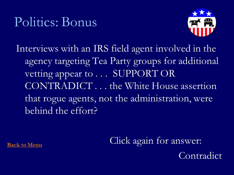 Politics: Bonus Interviews with an IRS field agent involved in the agency targeting Tea Party groups for additional vetting appear to...