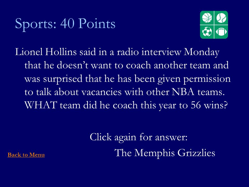 Sports: 40 Points Lionel Hollins said in a radio interview Monday that he doesnt want to coach another team and was surprised that he has been given permission to talk about vacancies with other NBA teams.