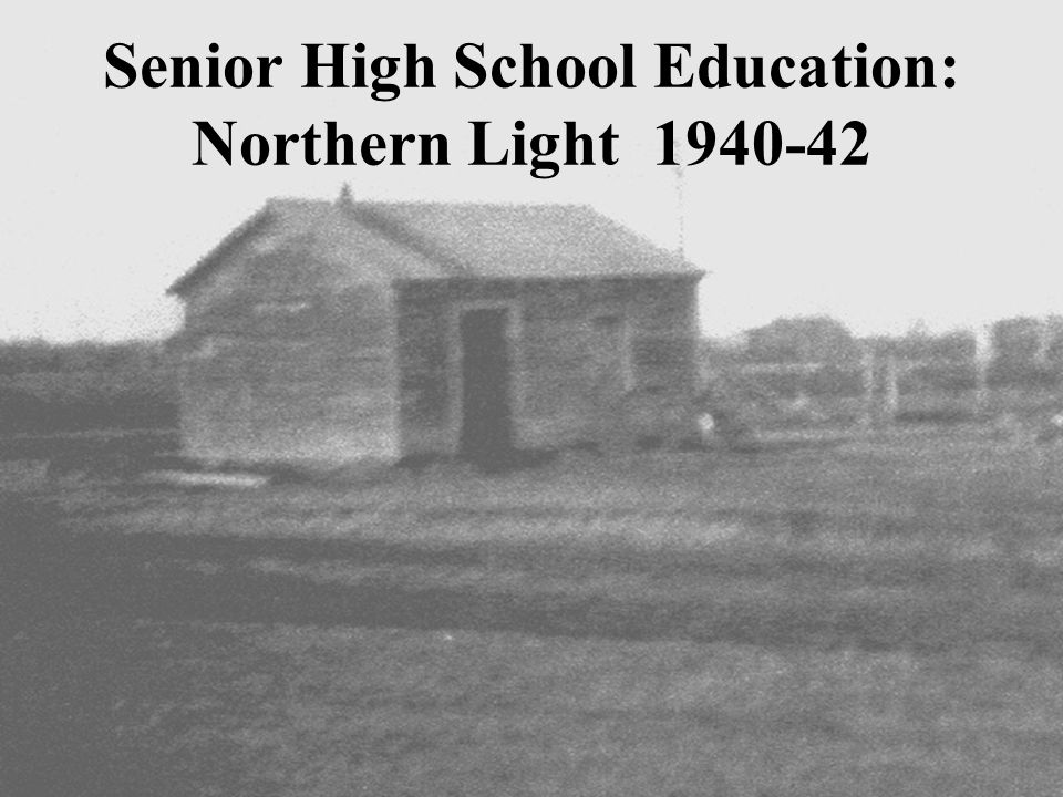 Senior High School Education: Northern Light 1940-42
