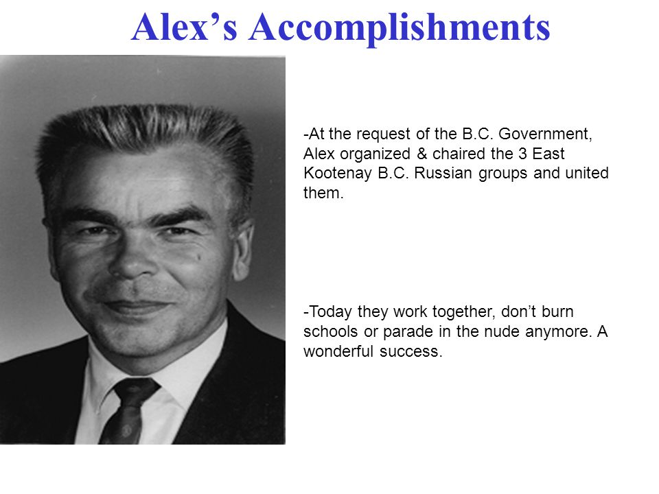 Alexs Accomplishments -At the request of the B.C.