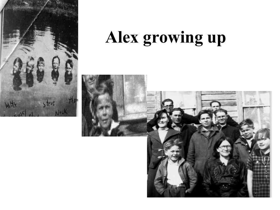 Alex growing up
