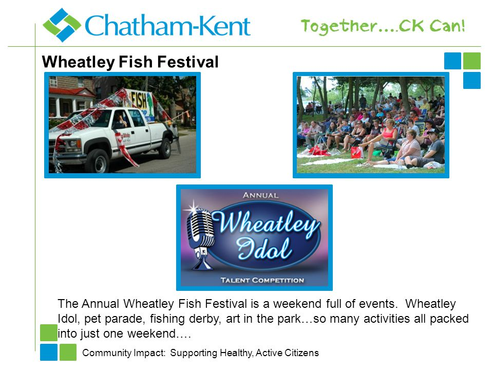 Wheatley Fish Festival Community Impact: Supporting Healthy, Active Citizens The Annual Wheatley Fish Festival is a weekend full of events.