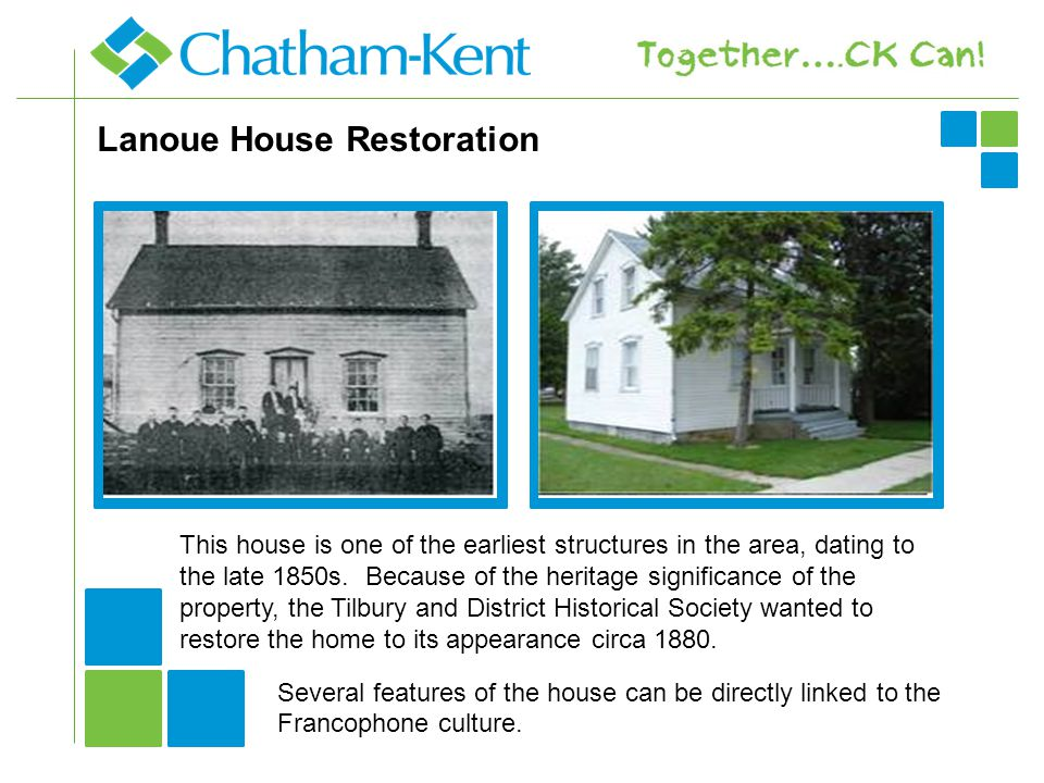 Lanoue House Restoration This house is one of the earliest structures in the area, dating to the late 1850s.