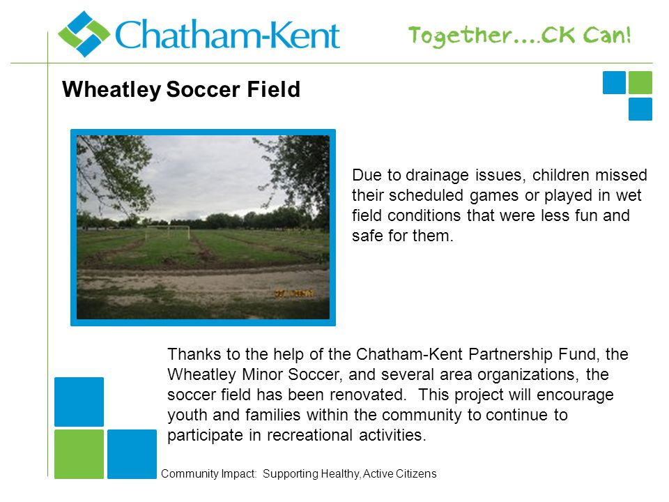 Wheatley Soccer Field Due to drainage issues, children missed their scheduled games or played in wet field conditions that were less fun and safe for them.