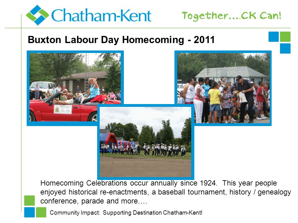 Buxton Labour Day Homecoming Homecoming Celebrations occur annually since 1924.
