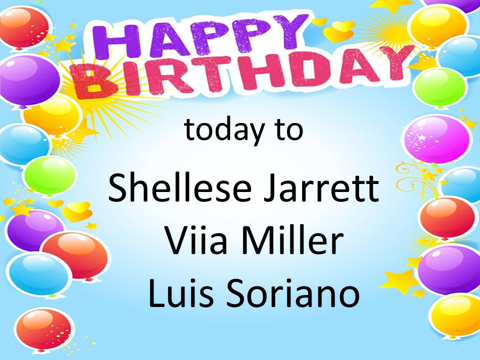 today to Shellese Jarrett Viia Miller Luis Soriano