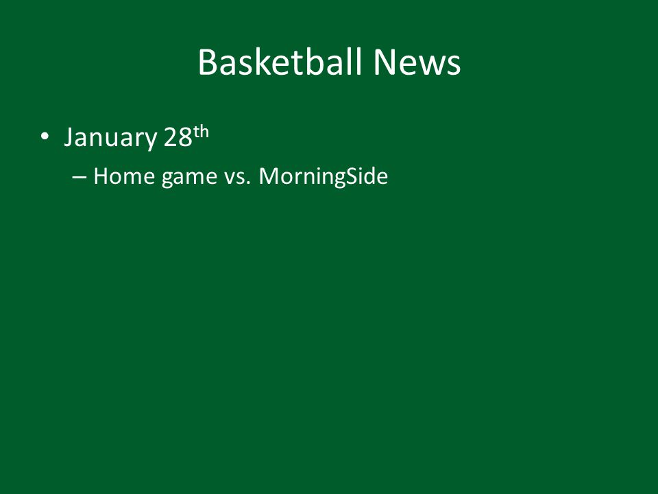 Basketball News January 28 th – Home game vs. MorningSide