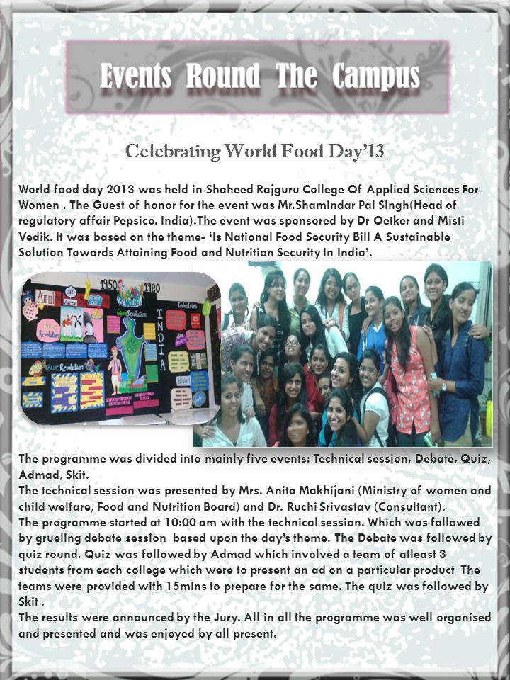 Celebrating World Food Day13 World food day 2013 was held in Shaheed Rajguru College Of Applied Sciences For Women.