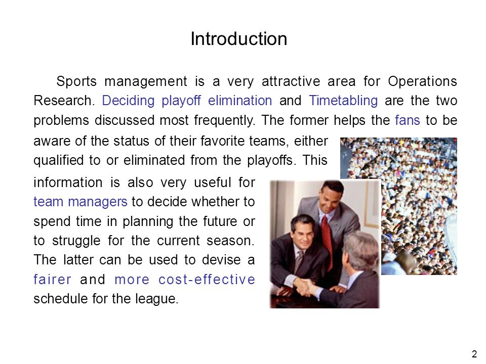 2 Introduction Sports management is a very attractive area for Operations Research.
