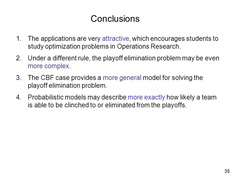 35 Conclusions 1.The applications are very attractive, which encourages students to study optimization problems in Operations Research.
