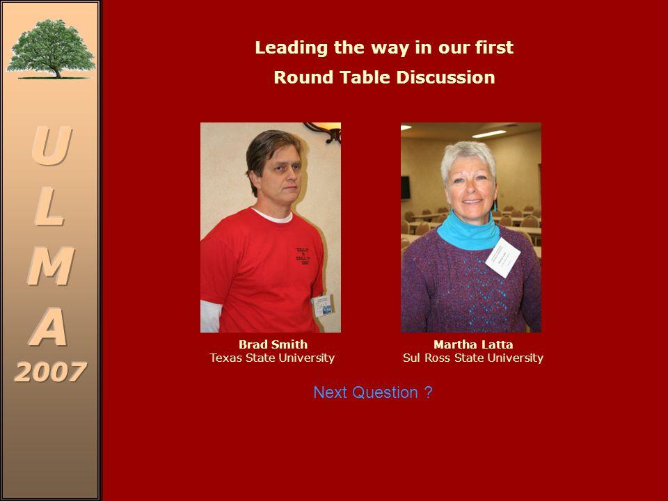 The Native Texans ULMA Conference Fredericksburg, TX – 2007 -