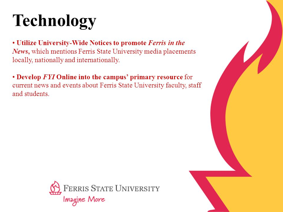 Technology Utilize University-Wide Notices to promote Ferris in the News, which mentions Ferris State University media placements locally, nationally and internationally.